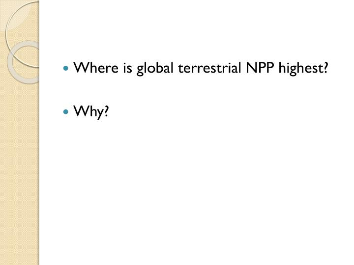 Where is global terrestrial NPP highest?