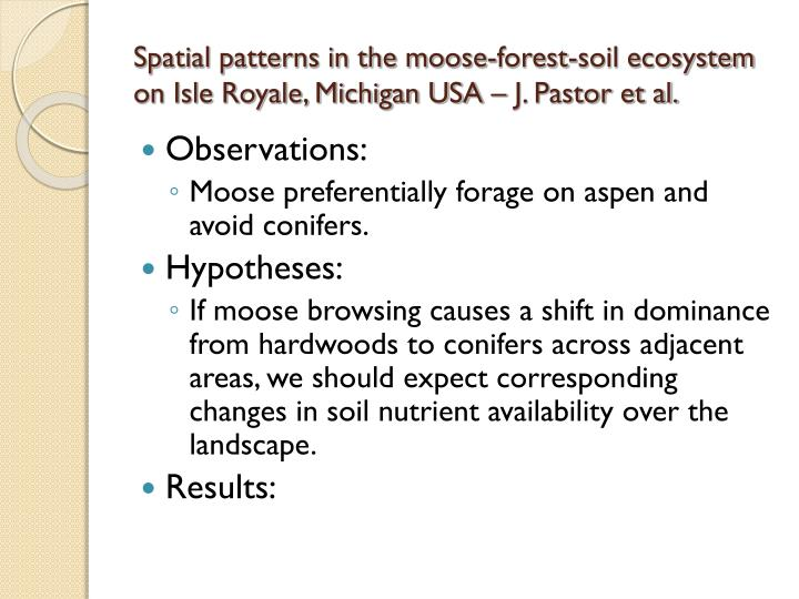 Spatial patterns in the moose-forest-soil ecosystem on Isle Royale, Michigan USA – J. Pastor et al.