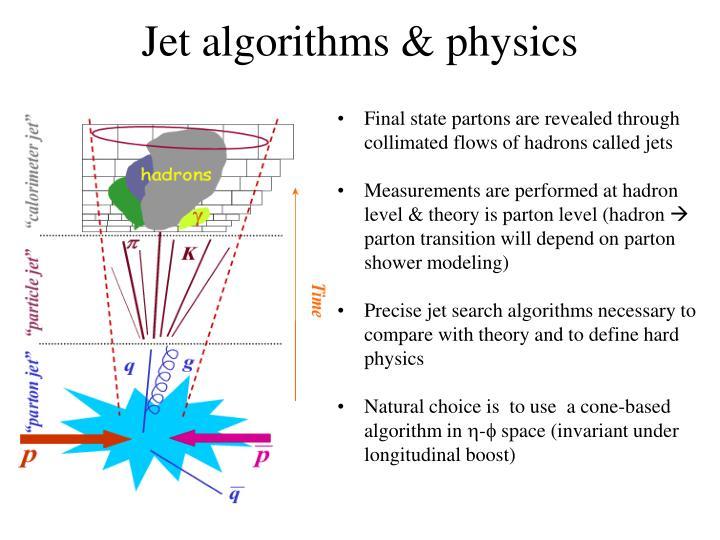 Jet algorithms & physics