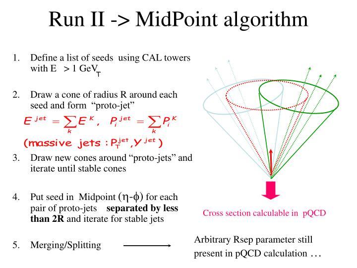Run II -> MidPoint algorithm