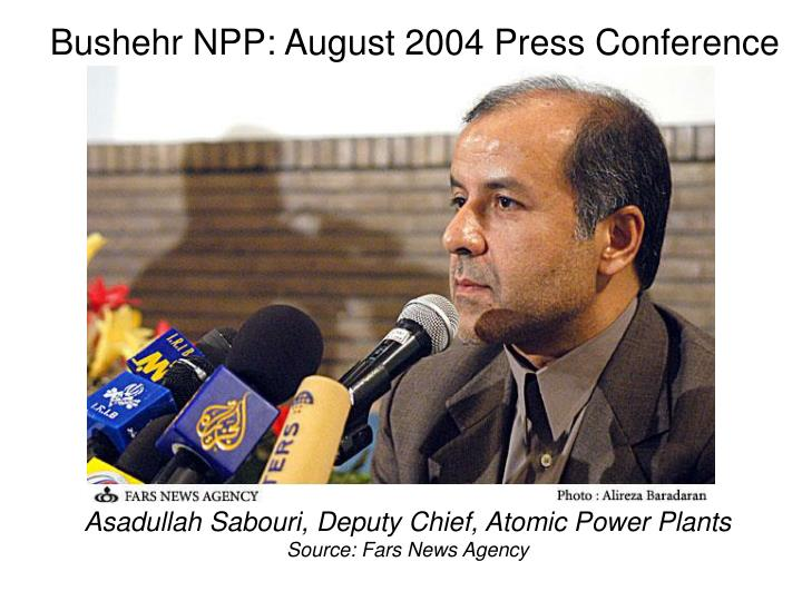 Bushehr NPP: August 2004 Press Conference