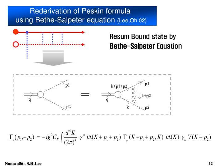 Rederivation of Peskin formula