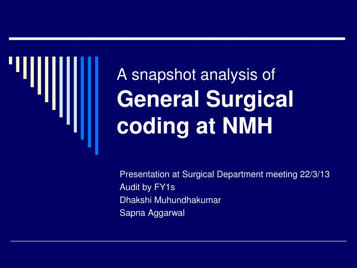 a snapshot analysis of general surgical coding at nmh