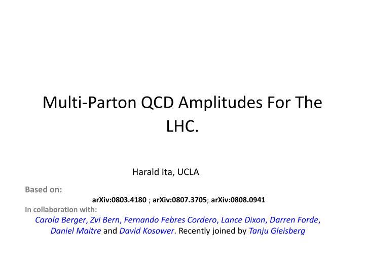 multi parton qcd amplitudes for the lhc n.