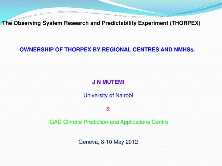 The Observing System Research and Predictability Experiment (THORPEX)
