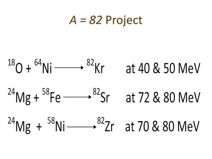 A = 82