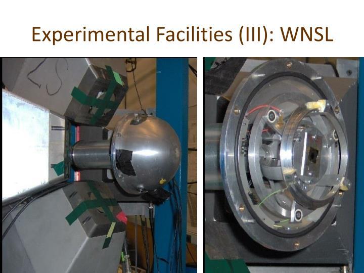 Experimental Facilities (III): WNSL