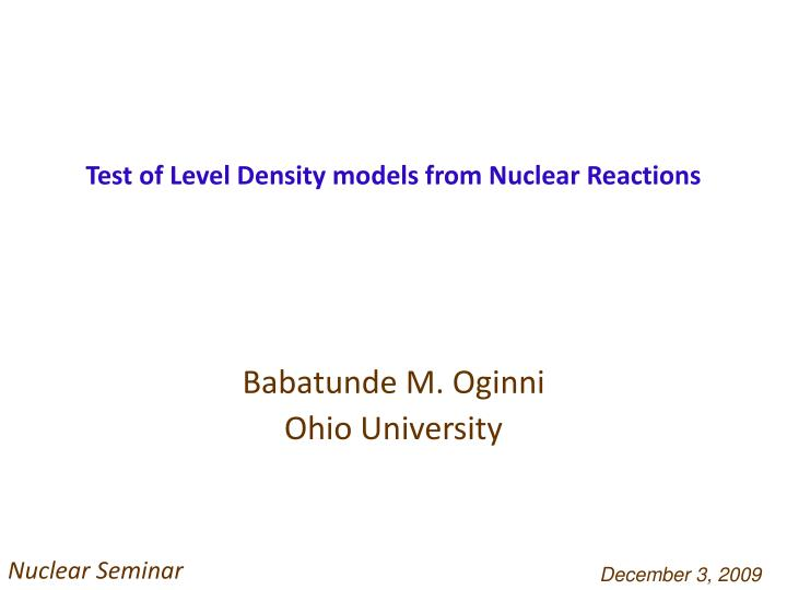 Test of level density models from nuclear reactions