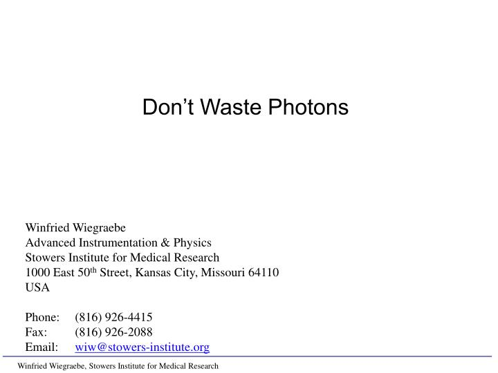 Don t waste photons