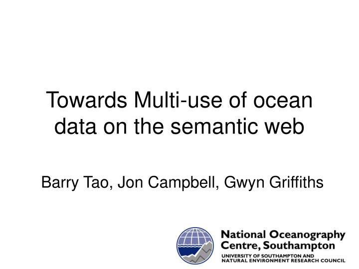 Towards multi use of ocean data on the semantic web