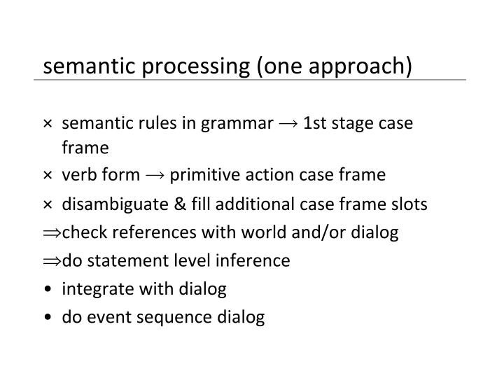 semantic processing (one approach)