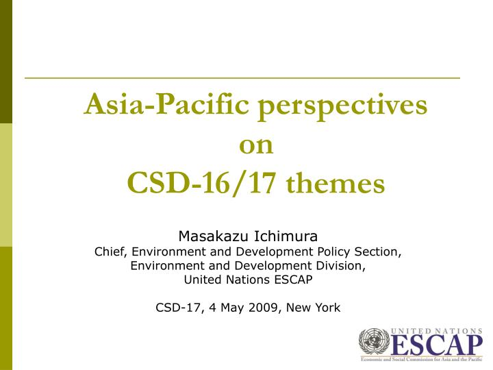 Asia pacific perspectives on csd 16 17 themes