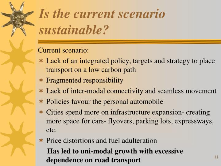 Is the current scenario sustainable?