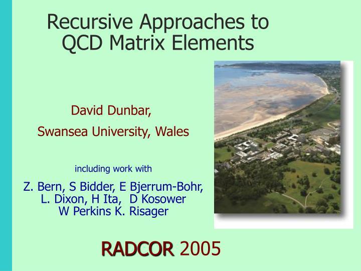 recursive approaches to qcd matrix elements n.