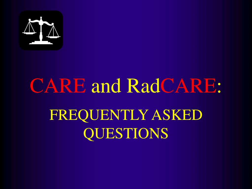 PPT - What is CARE & Rad CARE ? PowerPoint Presentation - ID