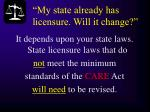 my state already has licensure will it change