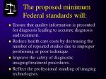 the proposed minimum federal standards will