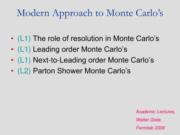 Modern approach to monte carlo s