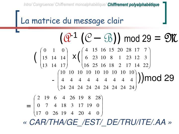 La matrice du message clair