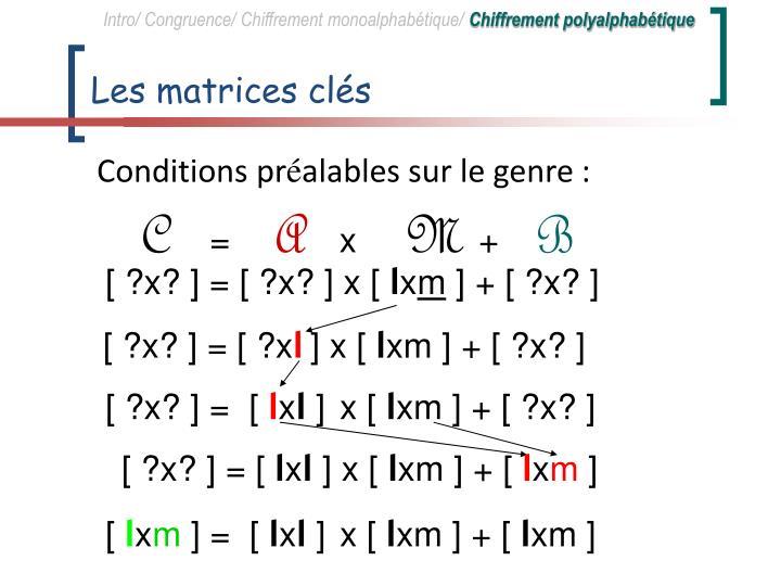 Les matrices clés
