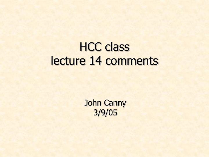 hcc class lecture 14 comments