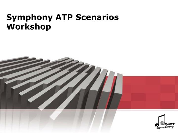 symphony atp scenarios workshop n.