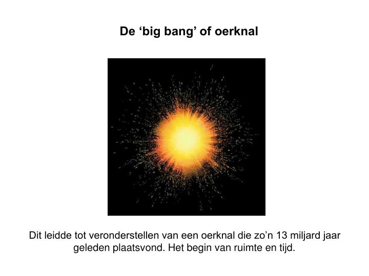 De 'big bang' of oerknal