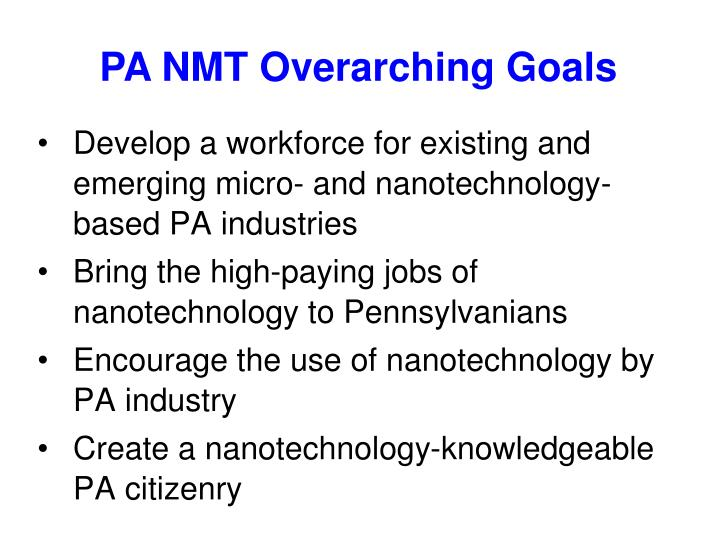 Develop a workforce for existing and emerging micro- and nanotechnology-based PA industries