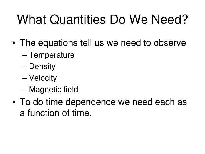 What Quantities Do We Need?