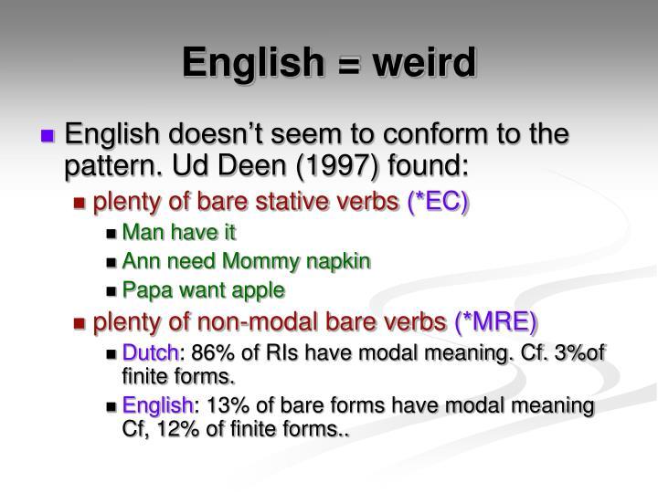 English = weird