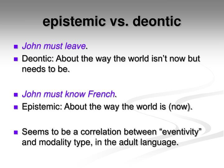 epistemic vs. deontic