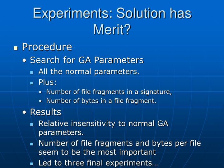 Experiments: Solution has Merit?