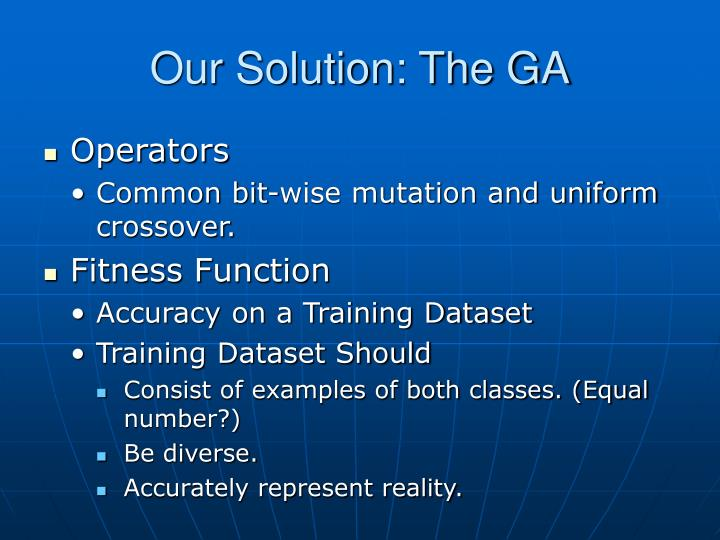 Our Solution: The GA