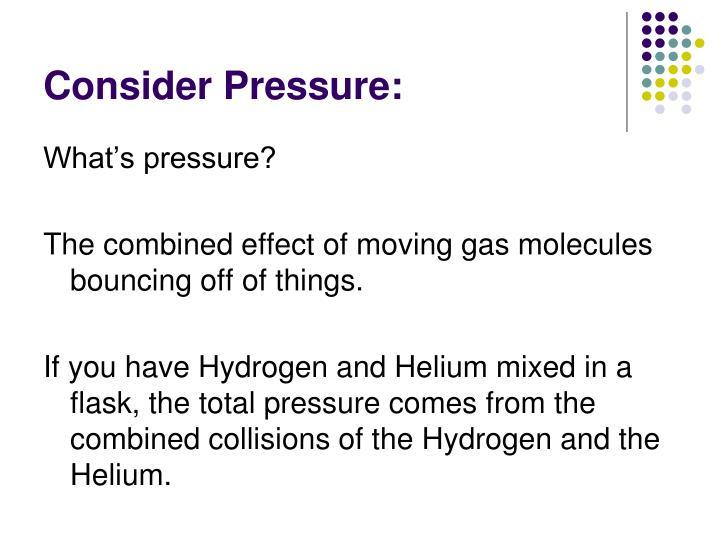 Consider Pressure: