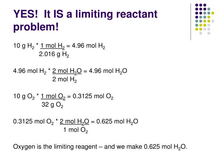 YES!  It IS a limiting reactant problem!