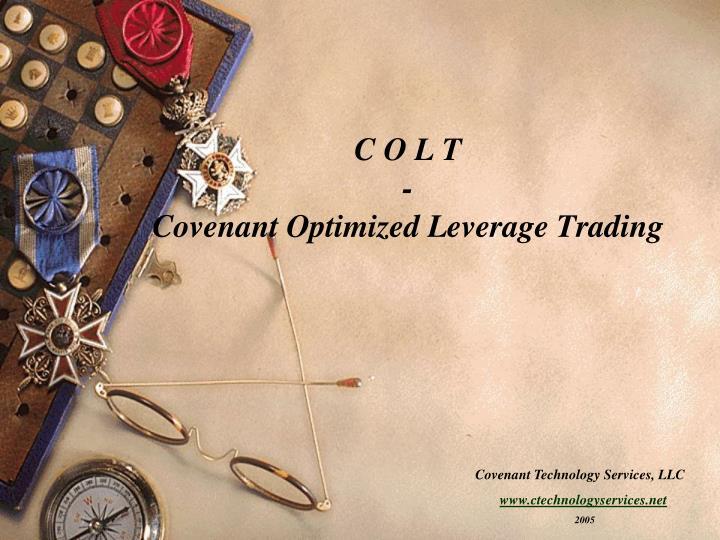 C o l t covenant optimized leverage trading