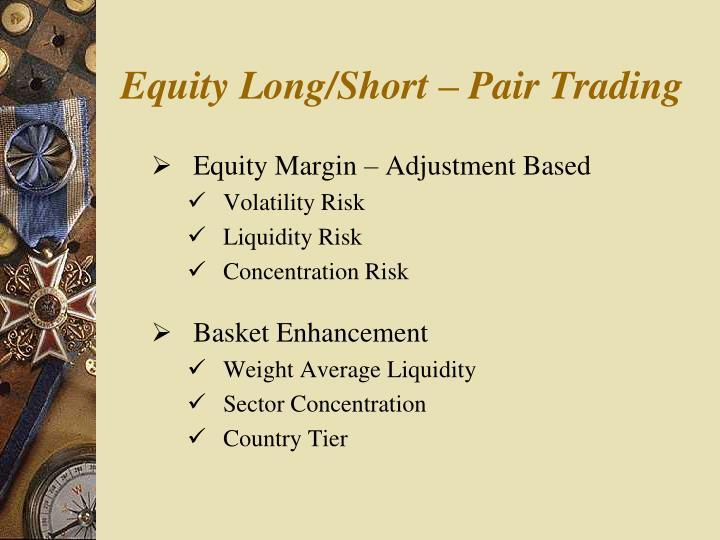 Equity Long/Short – Pair Trading