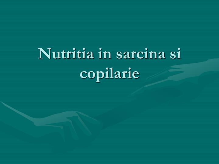 nutritia in sarcina si copilarie n.