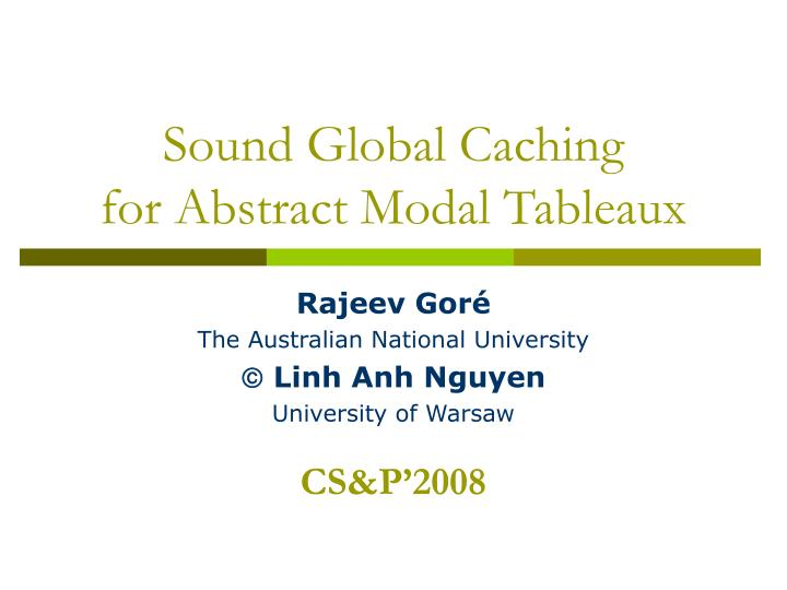 sound global caching for abstract modal tableaux n.