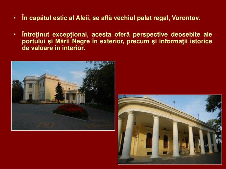 În capătul estic al Aleii, se află vechiul palat regal, Vorontov.