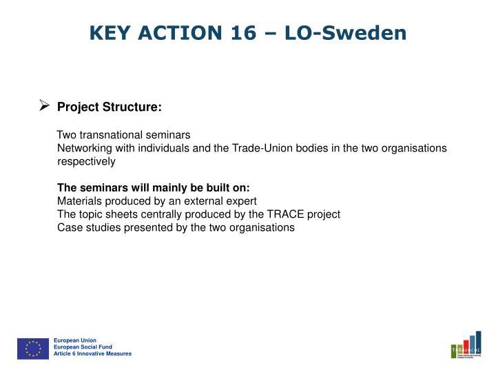 KEY ACTION 16 – LO-Sweden