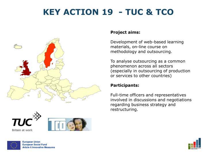 KEY ACTION 19  - TUC & TCO