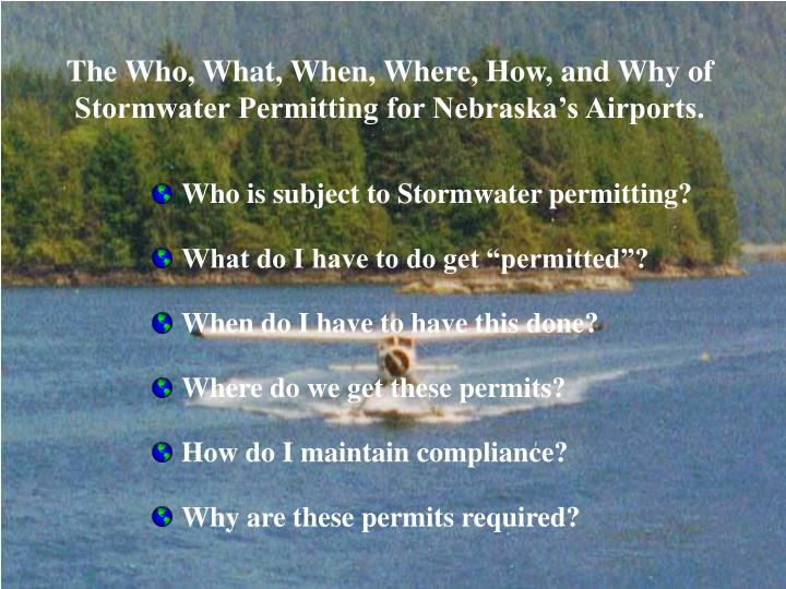 The who what when where how and why of stormwater permitting for nebraska s airports