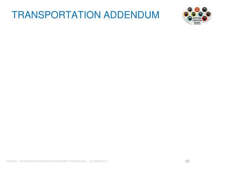TRANSPORTATION ADDENDUM