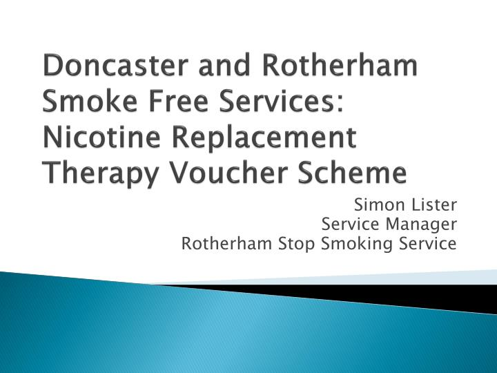 Doncaster and rotherham smoke free services nicotine replacement therapy voucher scheme