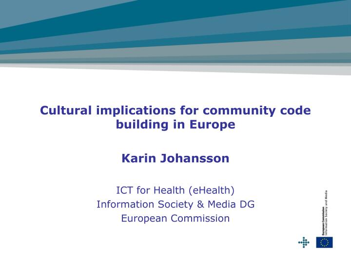 cultural implications for community code building in europe n.