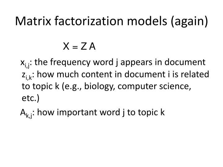 Matrix factorization models (again)
