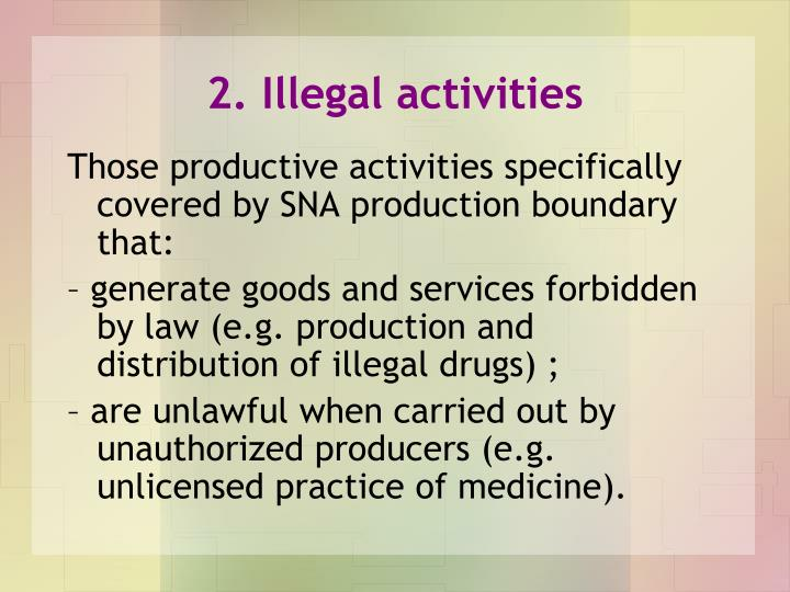 2. Illegal activities