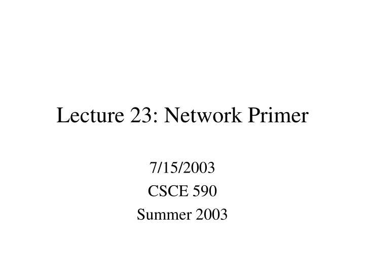 Lecture 23 network primer