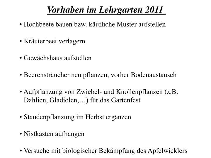 Vorhaben im Lehrgarten 2011